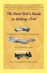 A Good Girl's Guide to Getting Lost, by Rachel Friedman